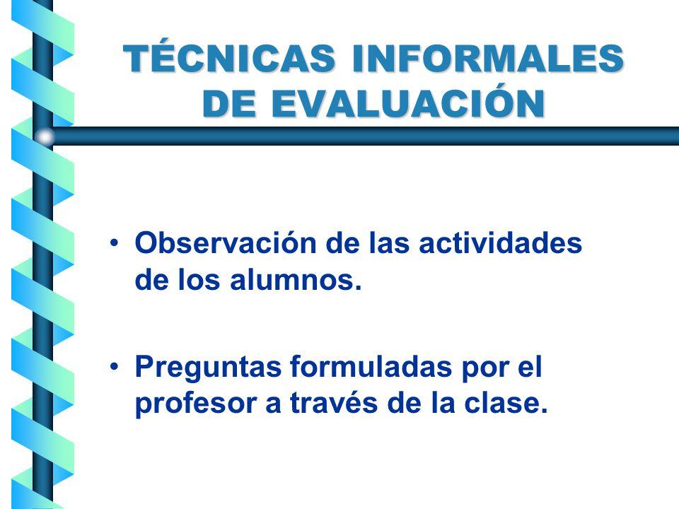 TÉCNICAS INFORMALES DE EVALUACIÓN