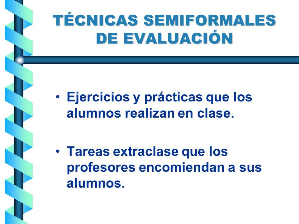 TÉCNICAS SEMIFORMALES DE EVALUACIÓN