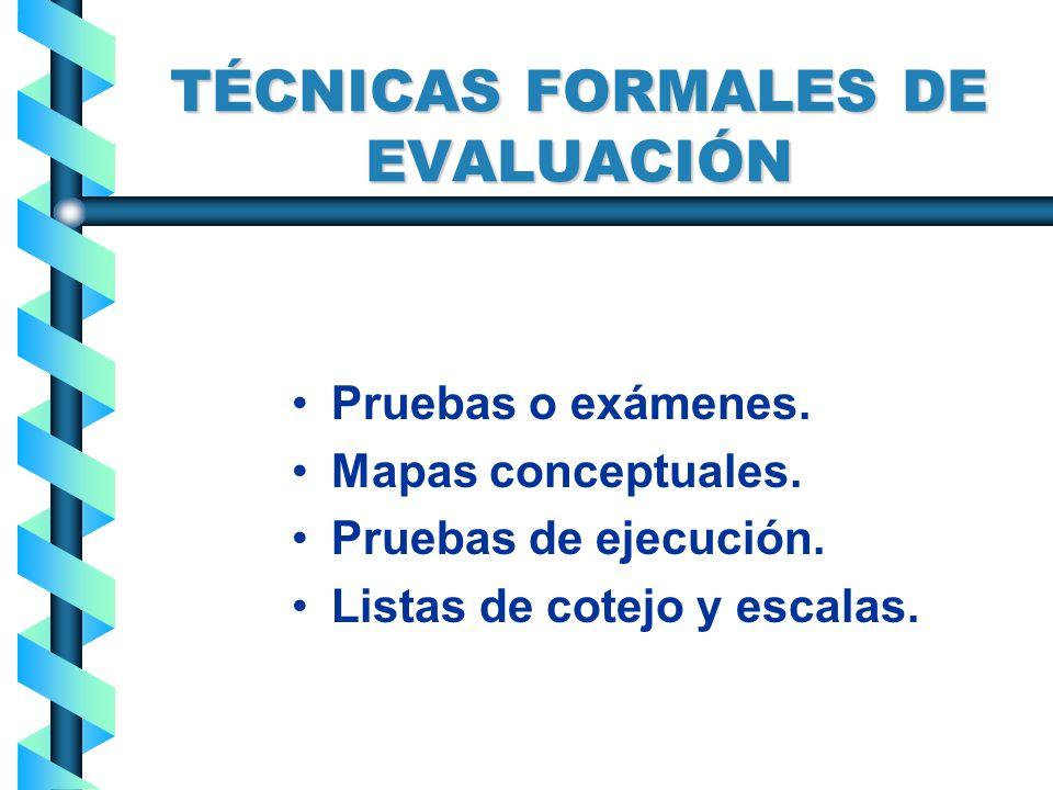 TÉCNICAS FORMALES DE EVALUACIÓN