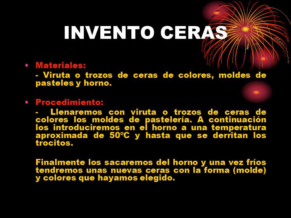 INVENTO CERAS Materiales: