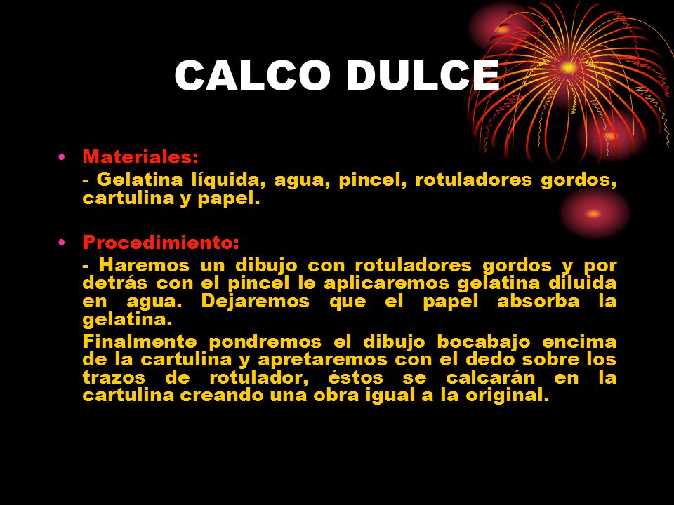 CALCO DULCE Materiales: