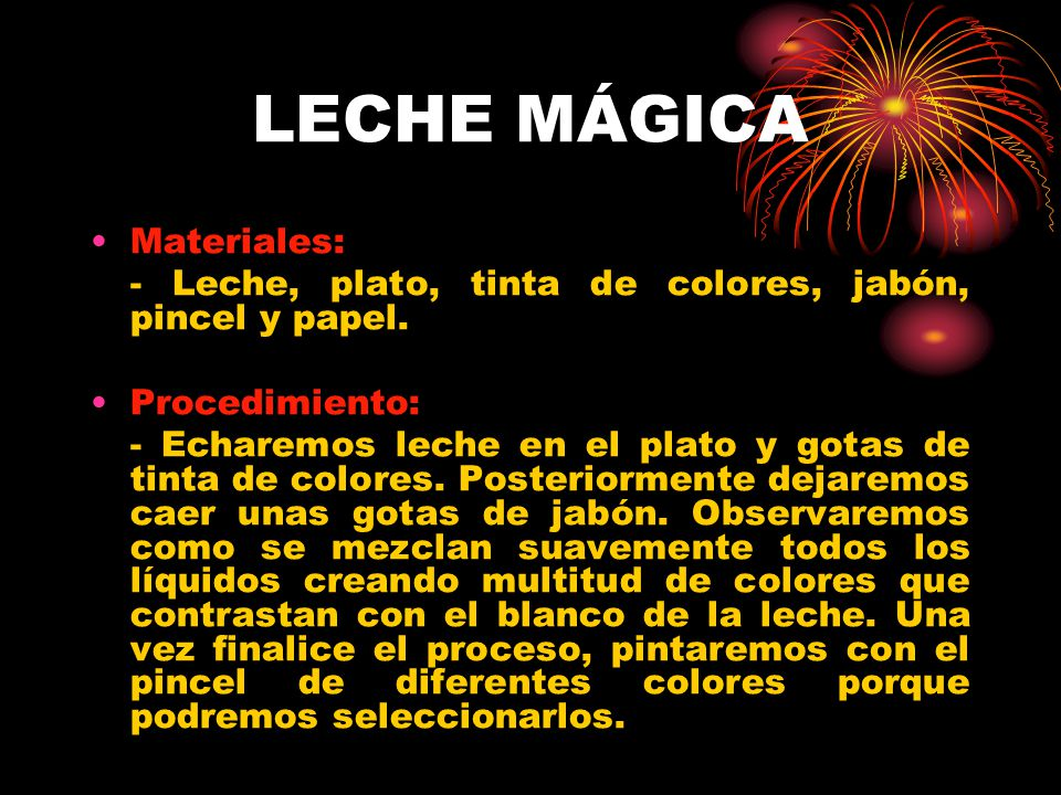 LECHE MÁGICA Materiales:
