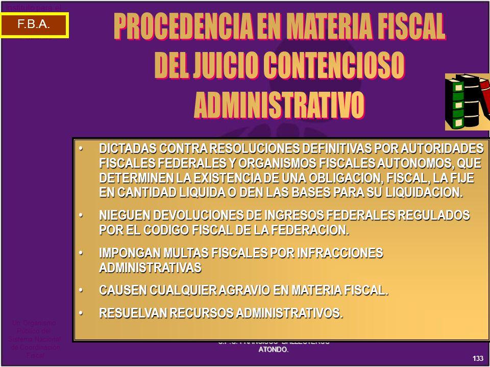 PROCEDENCIA EN MATERIA FISCAL DEL JUICIO CONTENCIOSO ADMINISTRATIVO