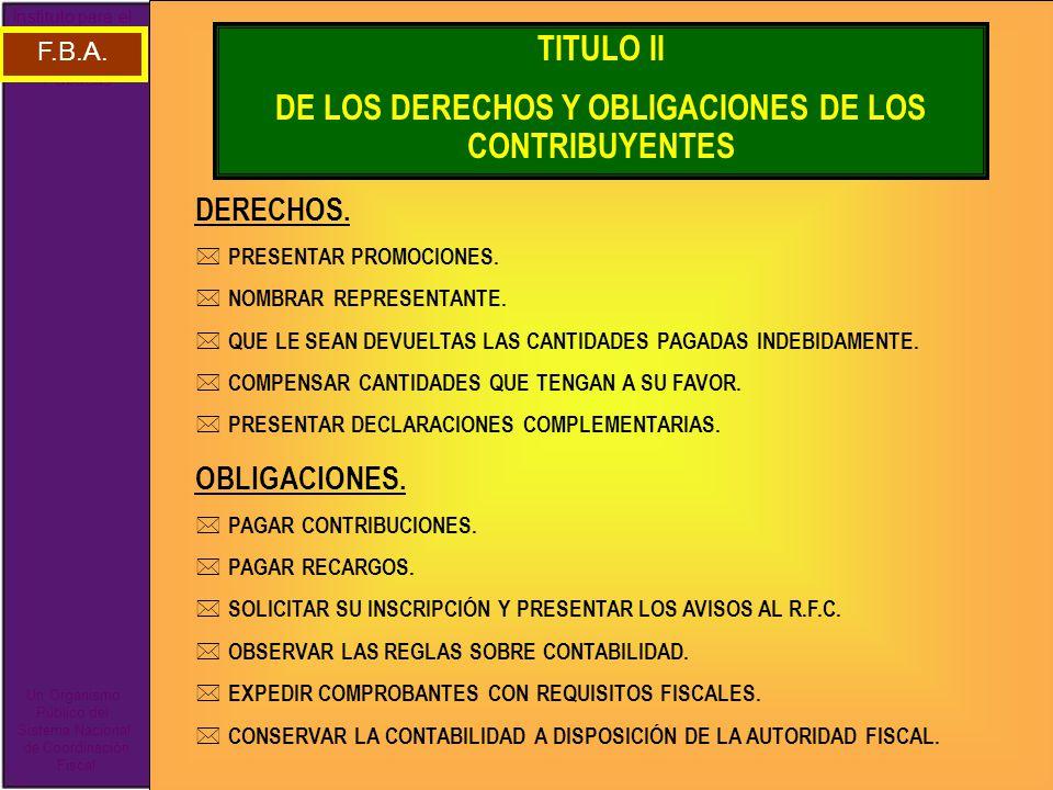 DE LOS DERECHOS Y OBLIGACIONES DE LOS CONTRIBUYENTES