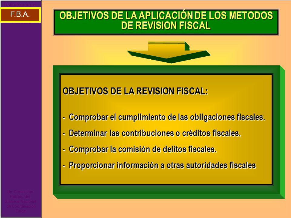 OBJETIVOS DE LA APLICACIÓN DE LOS METODOS DE REVISION FISCAL