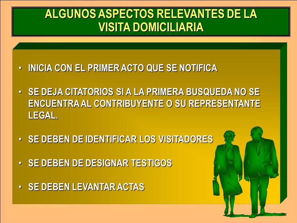 ALGUNOS ASPECTOS RELEVANTES DE LA VISITA DOMICILIARIA