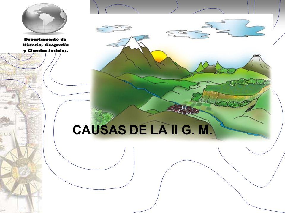 Historia y Ciencias Sociales CAUSAS DE LA II G. M.