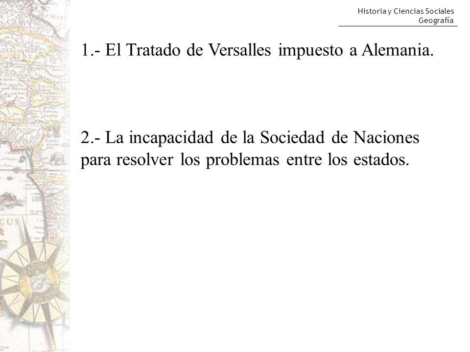 1.- El Tratado de Versalles impuesto a Alemania.
