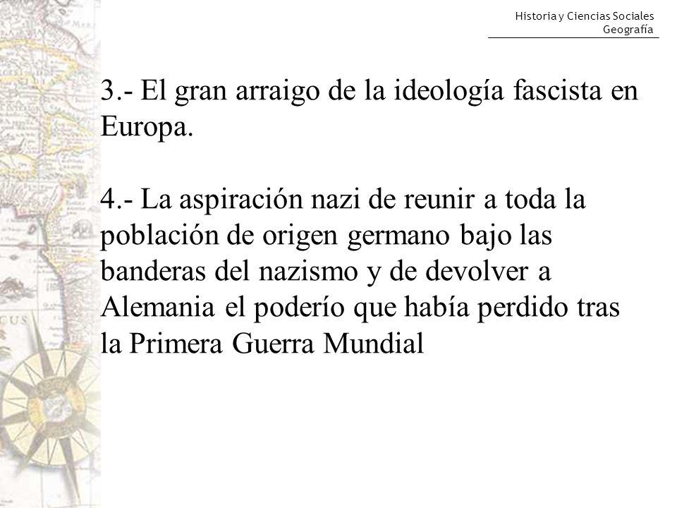 3.- El gran arraigo de la ideología fascista en Europa.