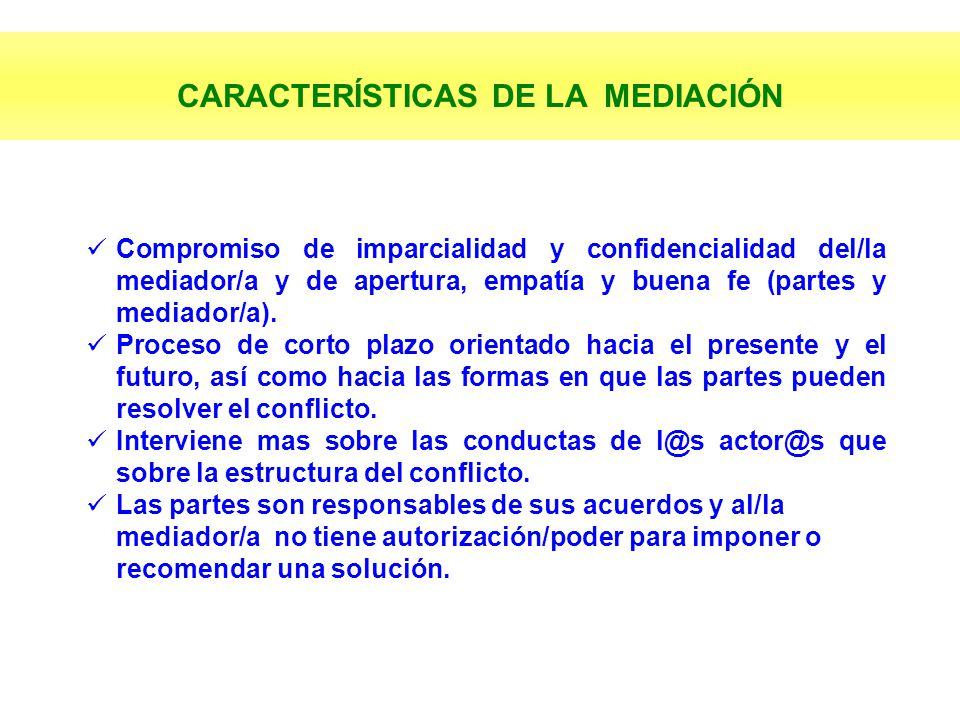 CARACTERÍSTICAS DE LA MEDIACIÓN