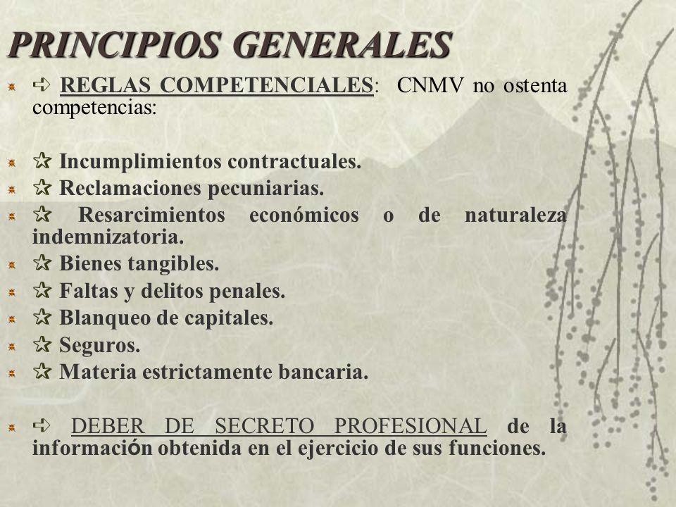 PRINCIPIOS GENERALES ➪ REGLAS COMPETENCIALES: CNMV no ostenta competencias: ✰ Incumplimientos contractuales.