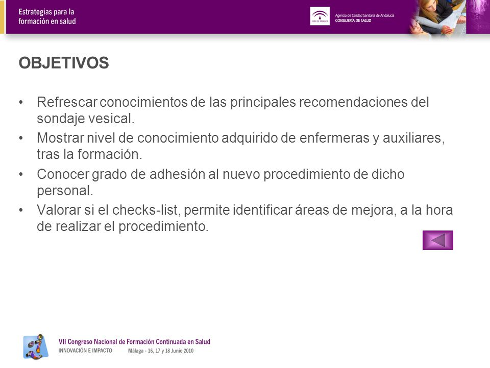 OBJETIVOS Refrescar conocimientos de las principales recomendaciones del sondaje vesical.