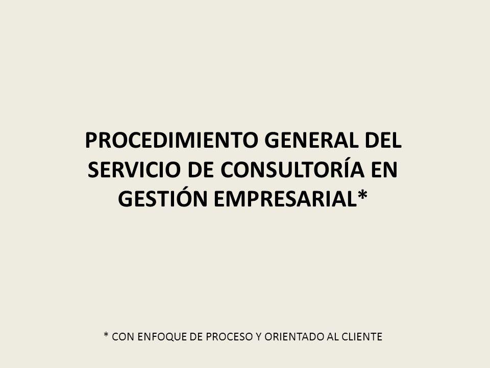 PROCEDIMIENTO GENERAL DEL SERVICIO DE CONSULTORÍA EN