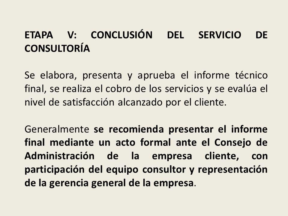 ETAPA V: CONCLUSIÓN DEL SERVICIO DE CONSULTORÍA