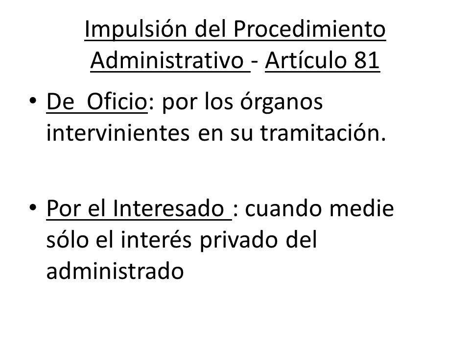 Impulsión del Procedimiento Administrativo - Artículo 81