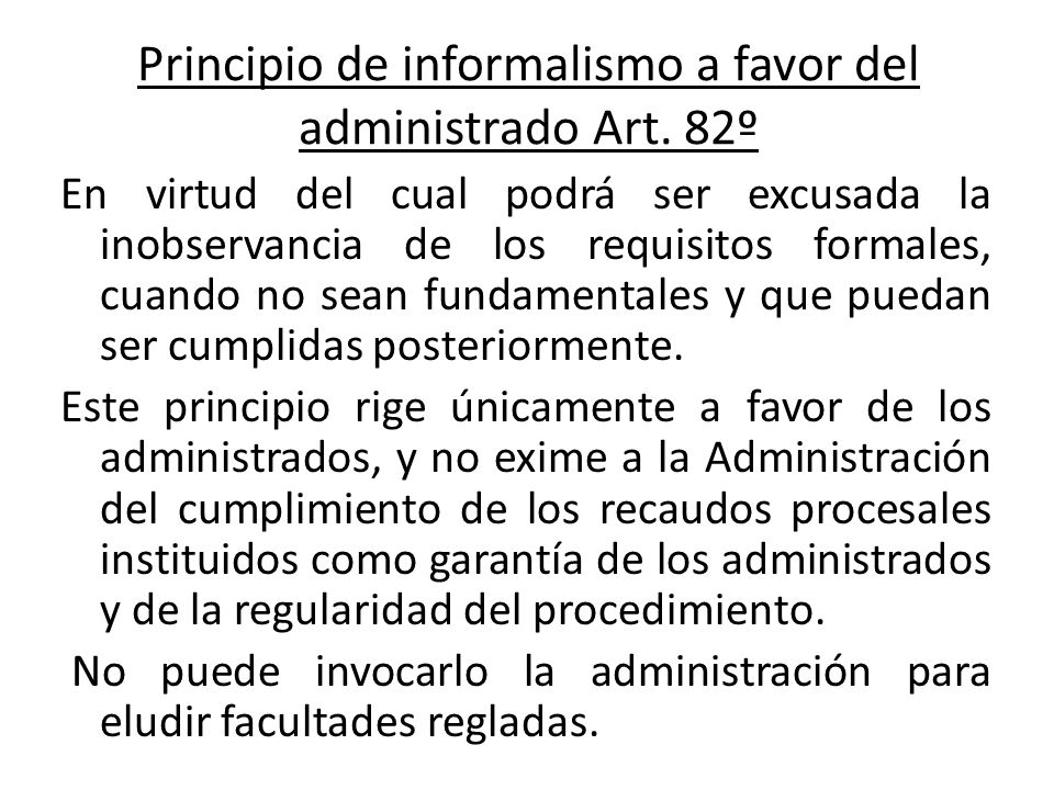 Principio de informalismo a favor del administrado Art. 82º