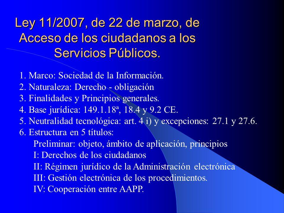 Ley 11/2007, de 22 de marzo, de Acceso de los ciudadanos a los Servicios Públicos.