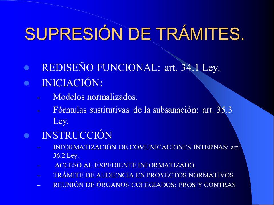SUPRESIÓN DE TRÁMITES. REDISEÑO FUNCIONAL: art. 34.1 Ley. INICIACIÓN: