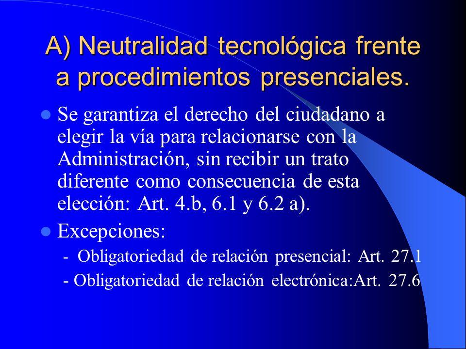 A) Neutralidad tecnológica frente a procedimientos presenciales.