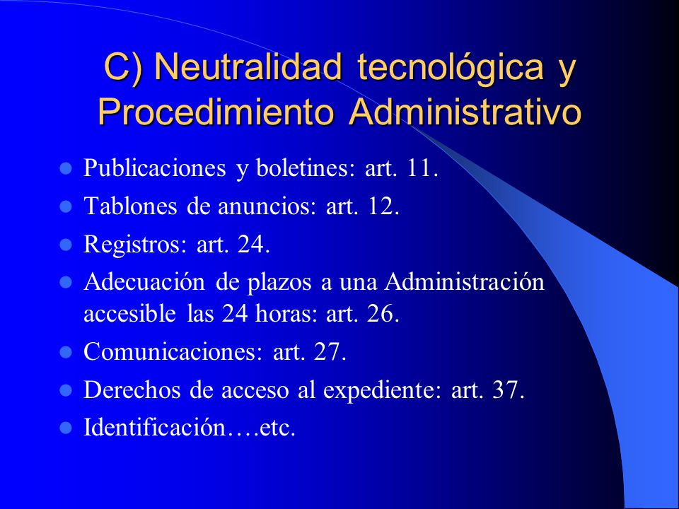 C) Neutralidad tecnológica y Procedimiento Administrativo