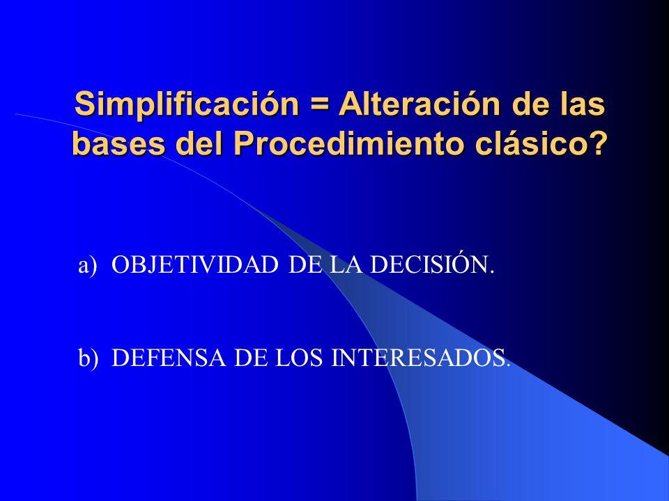 Simplificación = Alteración de las bases del Procedimiento clásico