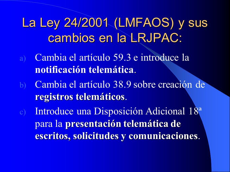 La Ley 24/2001 (LMFAOS) y sus cambios en la LRJPAC: