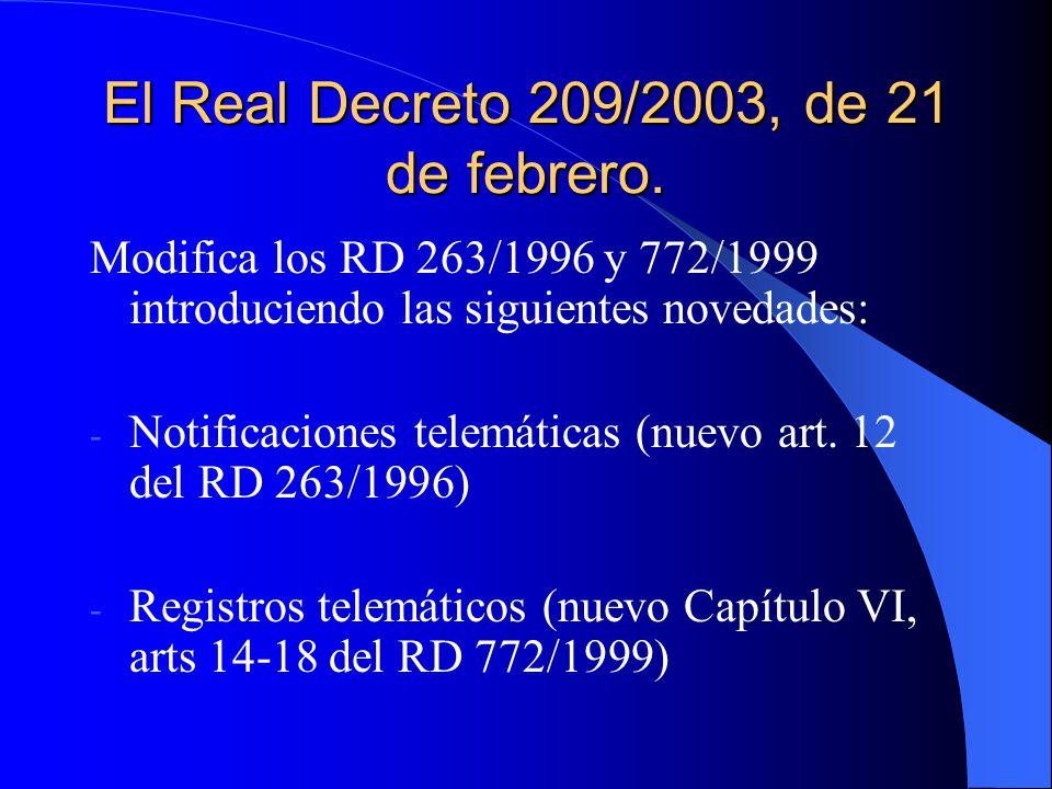 El Real Decreto 209/2003, de 21 de febrero.