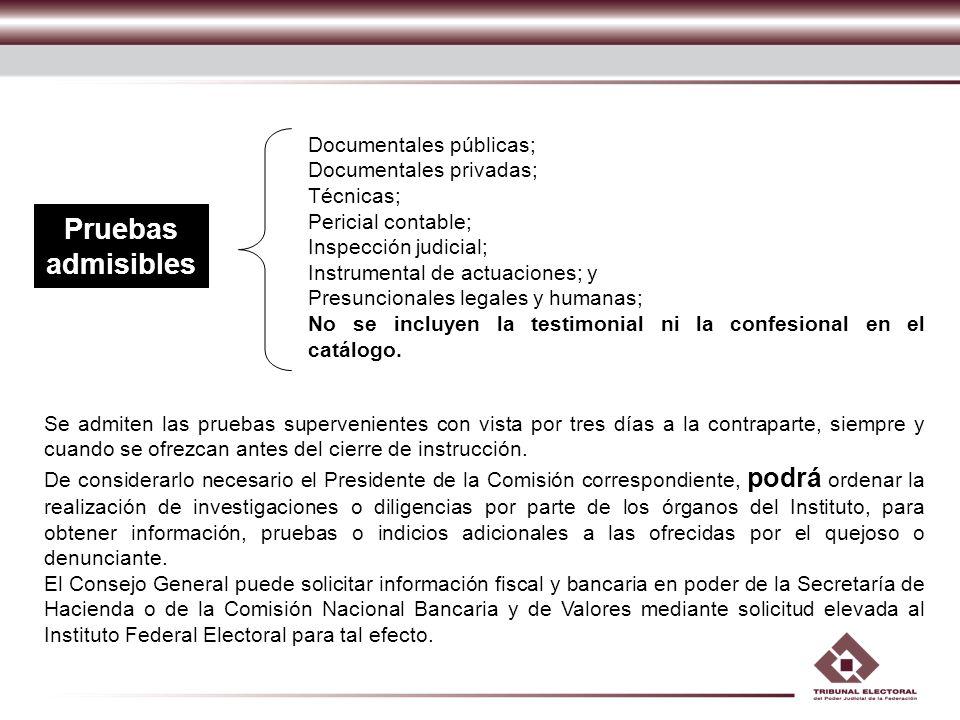 Pruebas admisibles Documentales públicas; Documentales privadas;