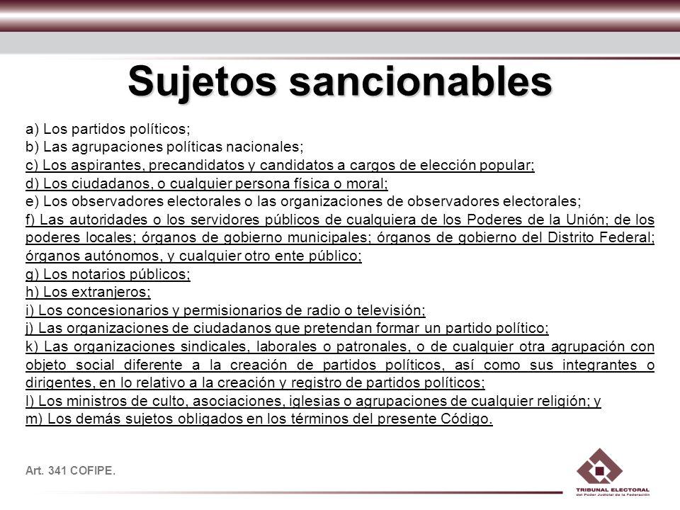 Sujetos sancionables a) Los partidos políticos;