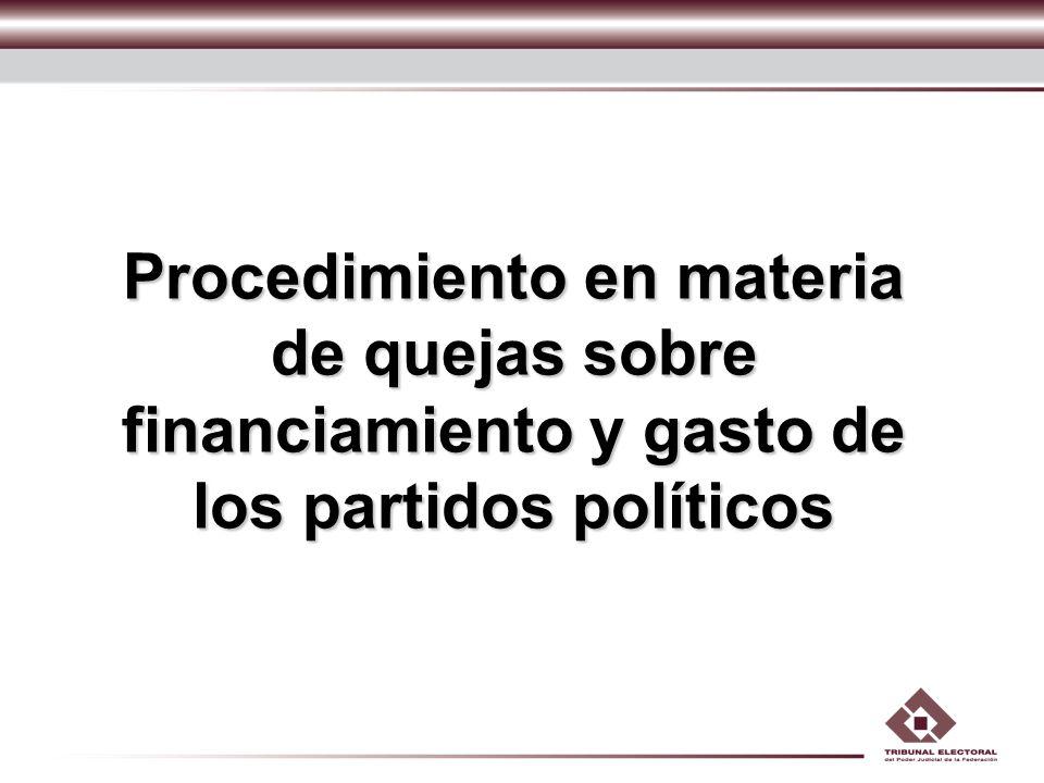 Procedimiento en materia de quejas sobre financiamiento y gasto de los partidos políticos