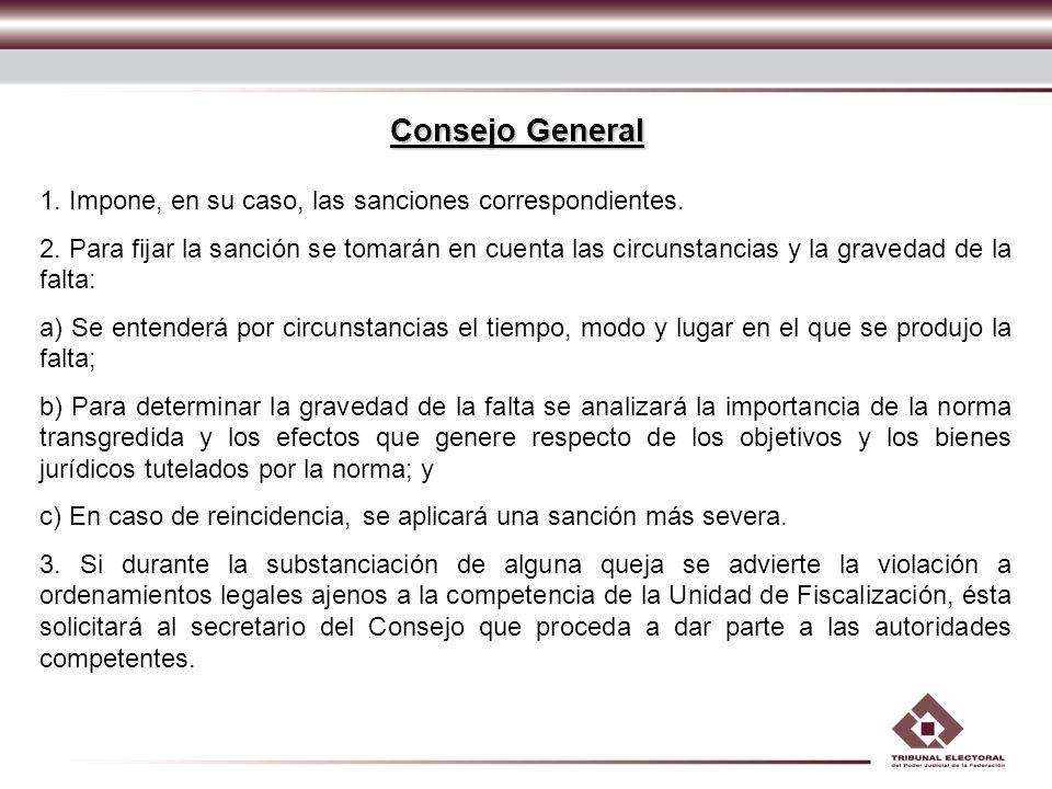 Consejo General 1. Impone, en su caso, las sanciones correspondientes.