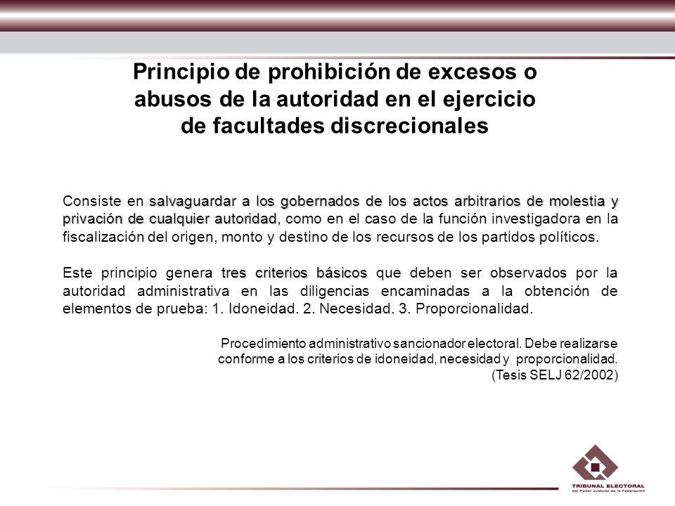 Principio de prohibición de excesos o abusos de la autoridad en el ejercicio de facultades discrecionales