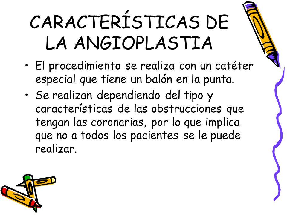 CARACTERÍSTICAS DE LA ANGIOPLASTIA