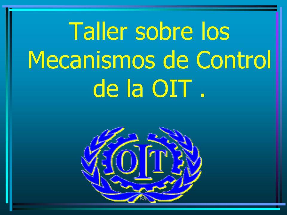 Taller sobre los Mecanismos de Control de la OIT .