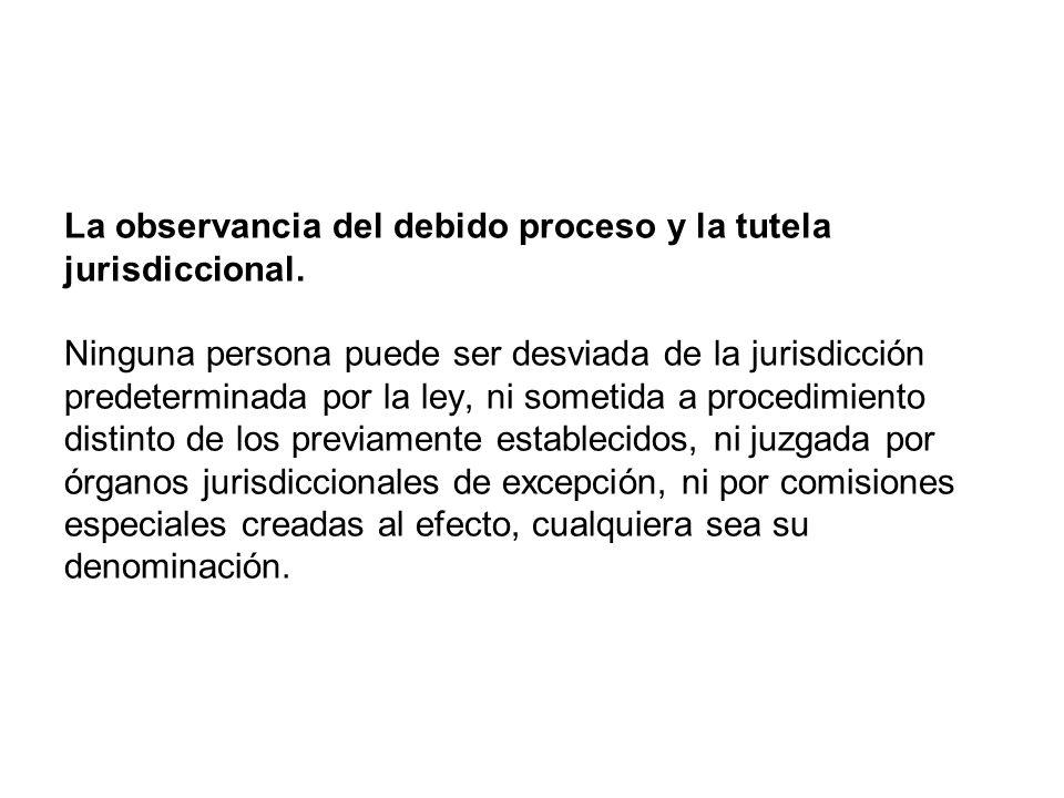 La observancia del debido proceso y la tutela jurisdiccional