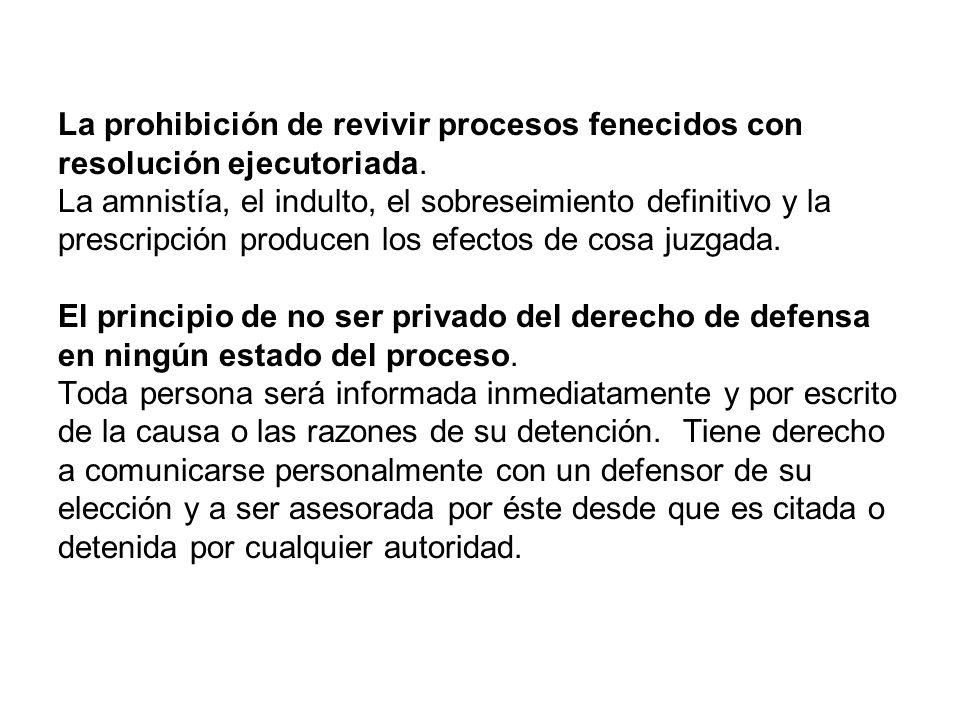 La prohibición de revivir procesos fenecidos con resolución ejecutoriada.