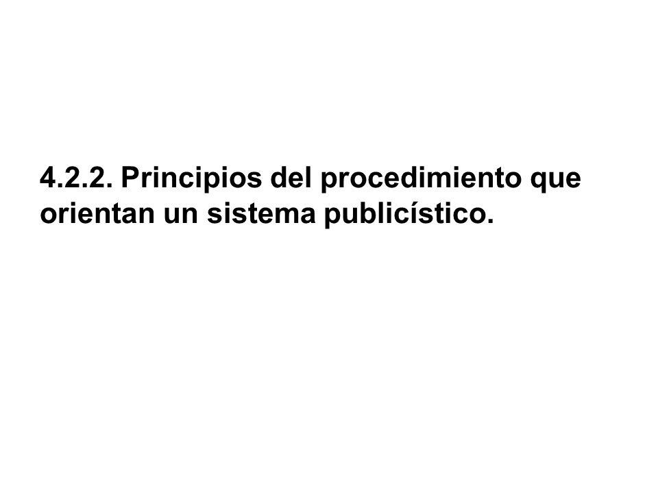 4.2.2. Principios del procedimiento que orientan un sistema publicístico.