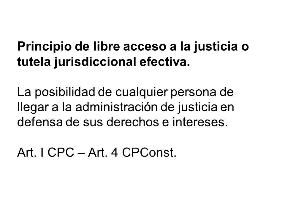 Principio de libre acceso a la justicia o tutela jurisdiccional efectiva.