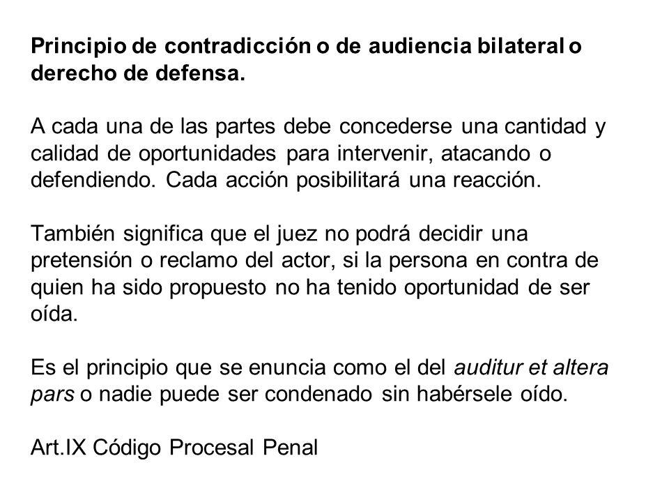 Principio de contradicción o de audiencia bilateral o derecho de defensa.