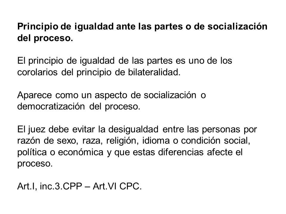 Principio de igualdad ante las partes o de socialización del proceso