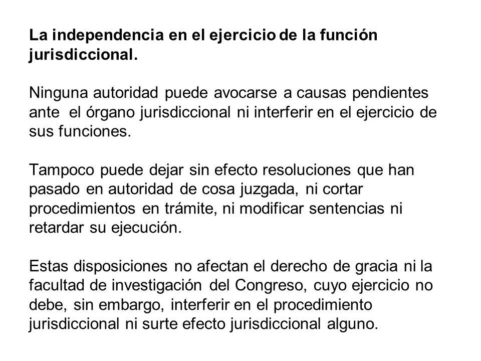 La independencia en el ejercicio de la función jurisdiccional