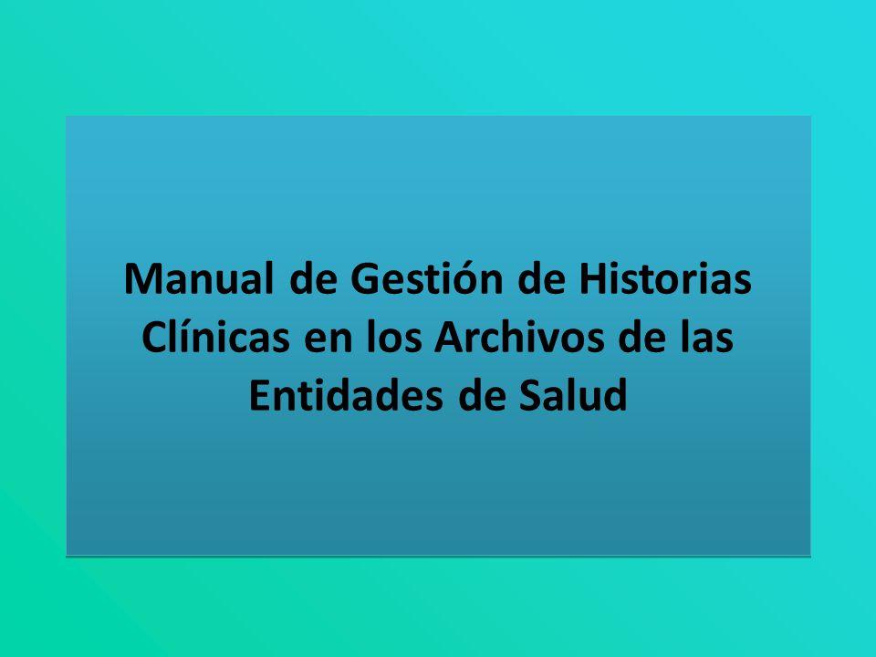 Manual de Gestión de Historias Clínicas en los Archivos de las Entidades de Salud