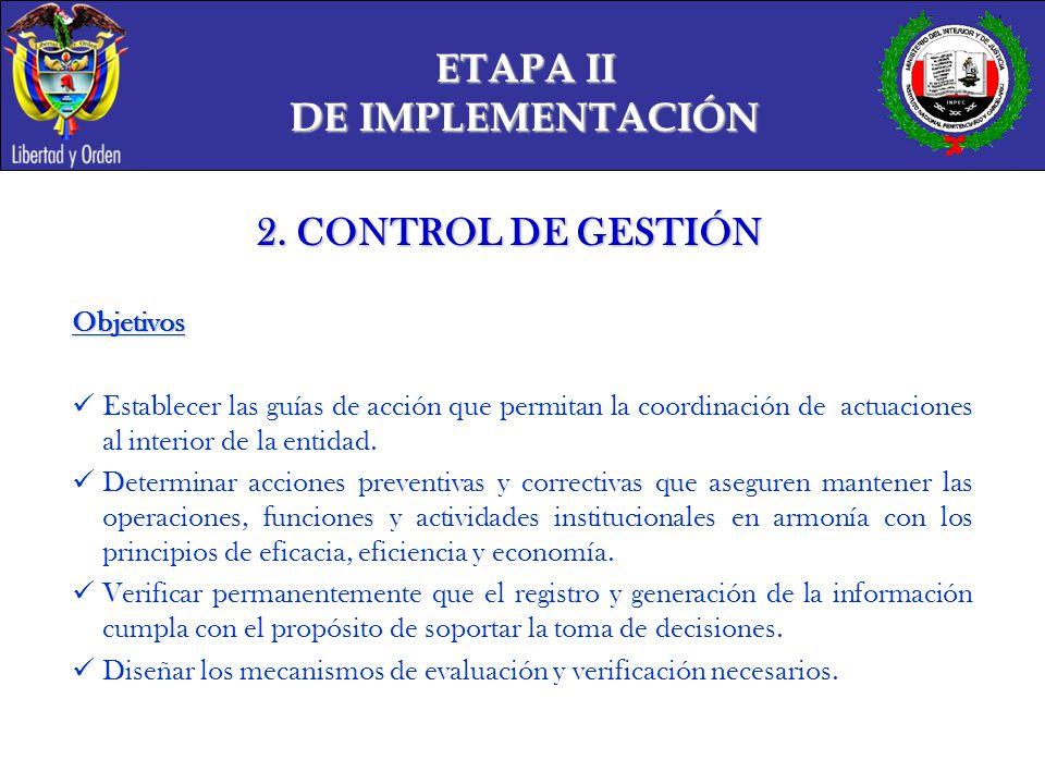 ETAPA II DE IMPLEMENTACIÓN 2. CONTROL DE GESTIÓN Objetivos
