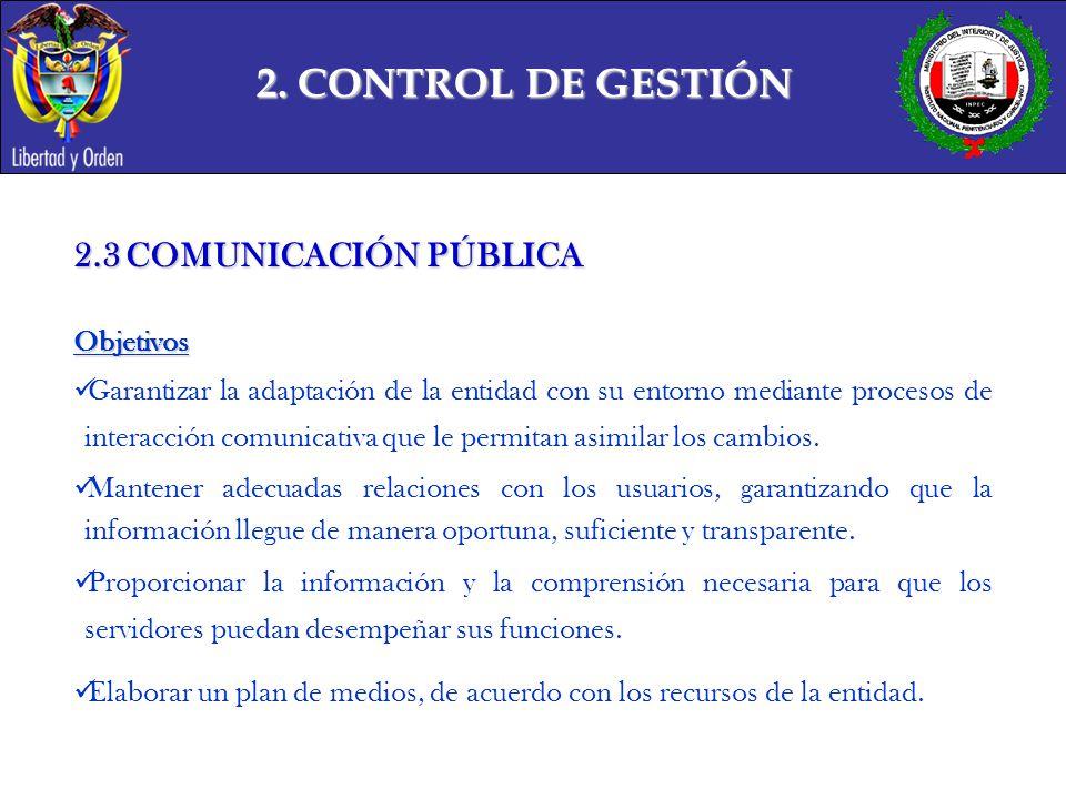 2. CONTROL DE GESTIÓN 2.3 COMUNICACIÓN PÚBLICA Objetivos