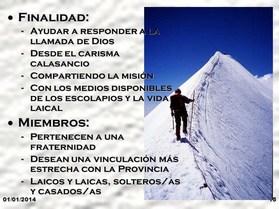 Finalidad: Miembros: Ayudar a responder a la llamada de Dios