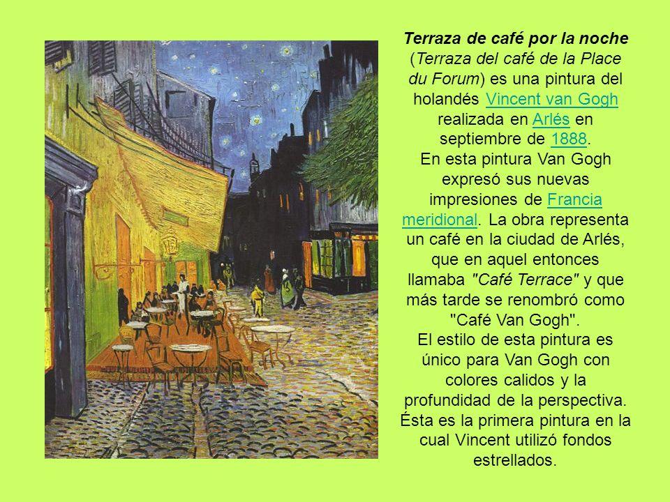 Terraza de café por la noche (Terraza del café de la Place du Forum) es una pintura del holandés Vincent van Gogh realizada en Arlés en septiembre de 1888.