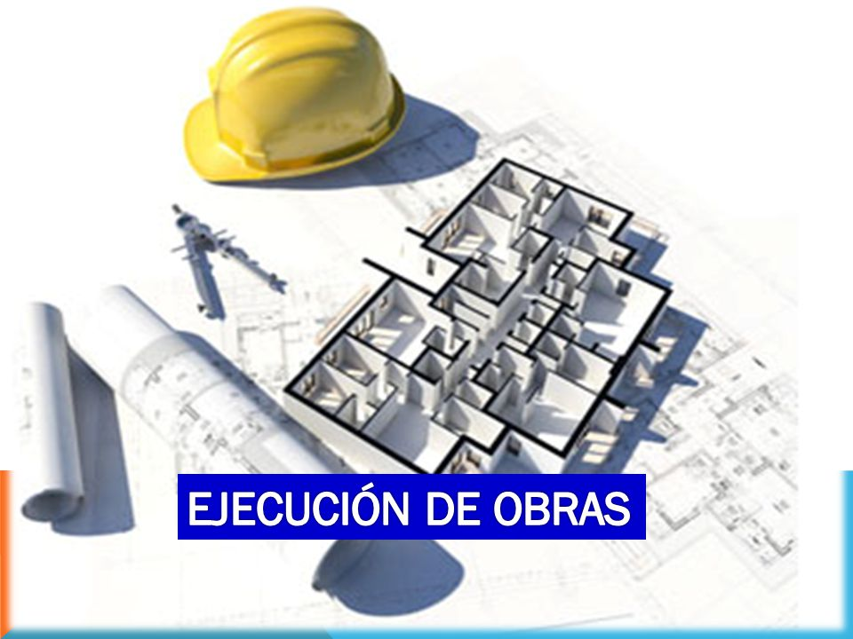 EJECUCIÓN DE OBRAS