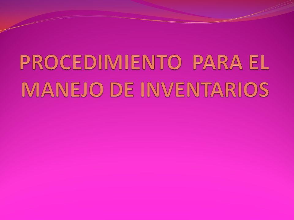 PROCEDIMIENTO PARA EL MANEJO DE INVENTARIOS
