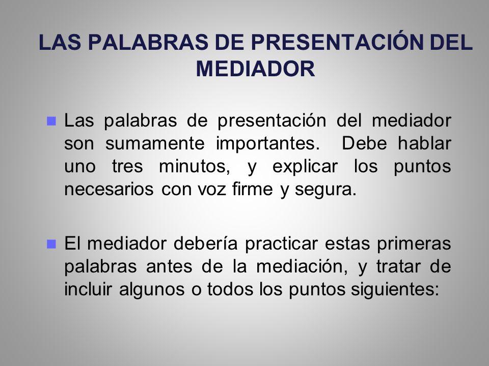LAS PALABRAS DE PRESENTACIÓN DEL MEDIADOR
