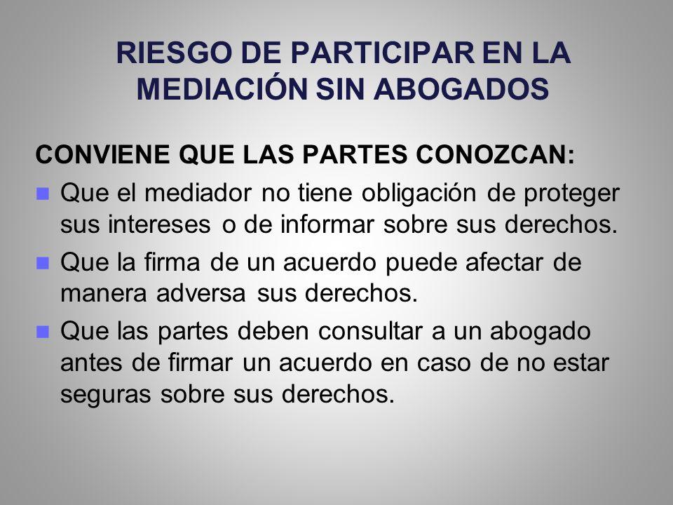 RIESGO DE PARTICIPAR EN LA MEDIACIÓN SIN ABOGADOS